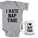 I Love Naptime Coffee Mug and I Hate Naptime Onesie Set