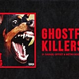 "21 Savage, Offset, & Metro Boomin, ""Ghostface Killers"""