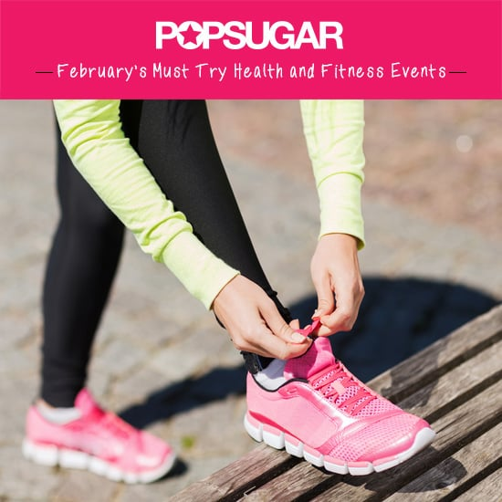 February Must Try Health and Fitness Events