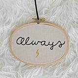 Always Embroidery Hoop ($20)