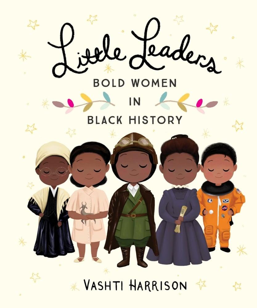 Little Leaders Bold Women In Black History By Vashti Harrison