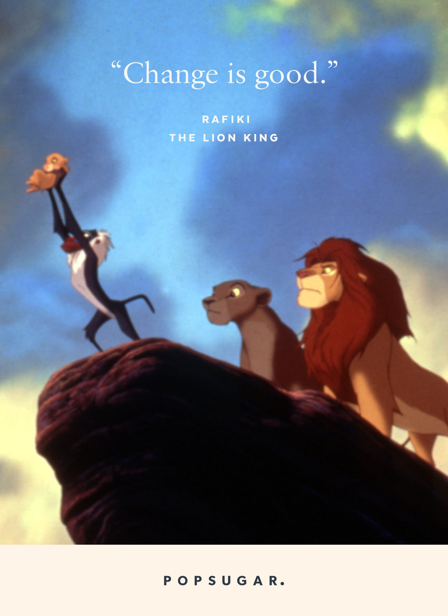 Change Is Good Rafiki The Lion King 44 Emotional And Beautiful Disney Quotes That Are Guaranteed To Make You Cry Popsugar Smart Living Photo 9