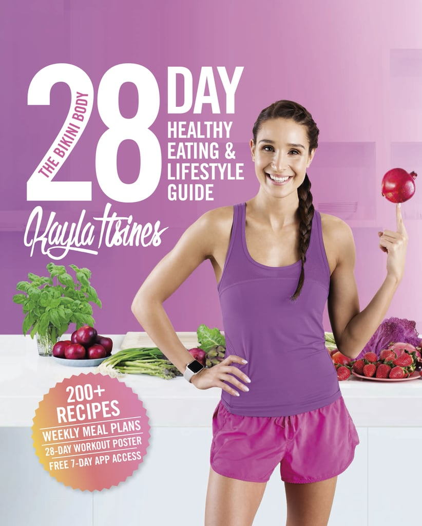 The Bikini Body 28-Day Healthy Eating and Lifestyle Guide by Kayla Itsines ($37.99)