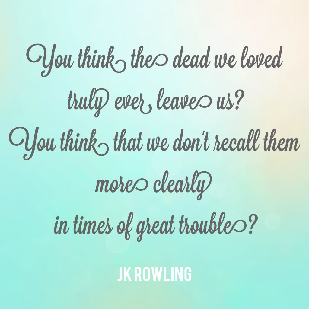 Famous Quotes About Death Of A Loved One Best Dumbledore Quotes  Popsugar Smart Living