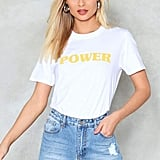Nasty Gal Power to the Babes Tee
