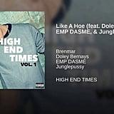 """""""Like a Hoe"""" by Brenmar feat. Doley Bernays, EMP DASME, & Junglep*ssy"""