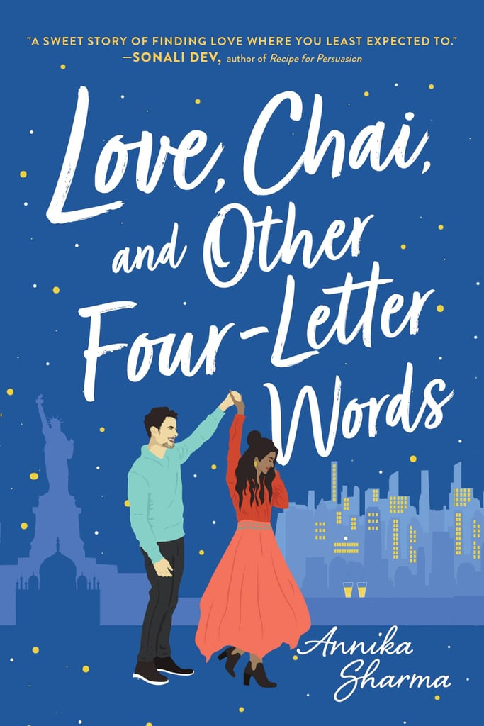 Love, Chai, and Other Four-Letter Words by Annika Sharma