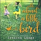 It's About a Little Bird