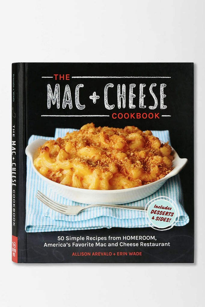 The Mac + Cheese Cookbook by Allison Arevalo & Erin Wade  ($17)