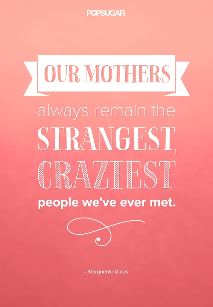 Quotes About Moms POPSUGAR Love Sex Photo 40 Mesmerizing Quotes For Moms