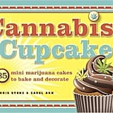 Cannabis Cupcakes: 35 Mini Marijuana Cakes to Bake and Decorate by Chris Stone and Carol Ann