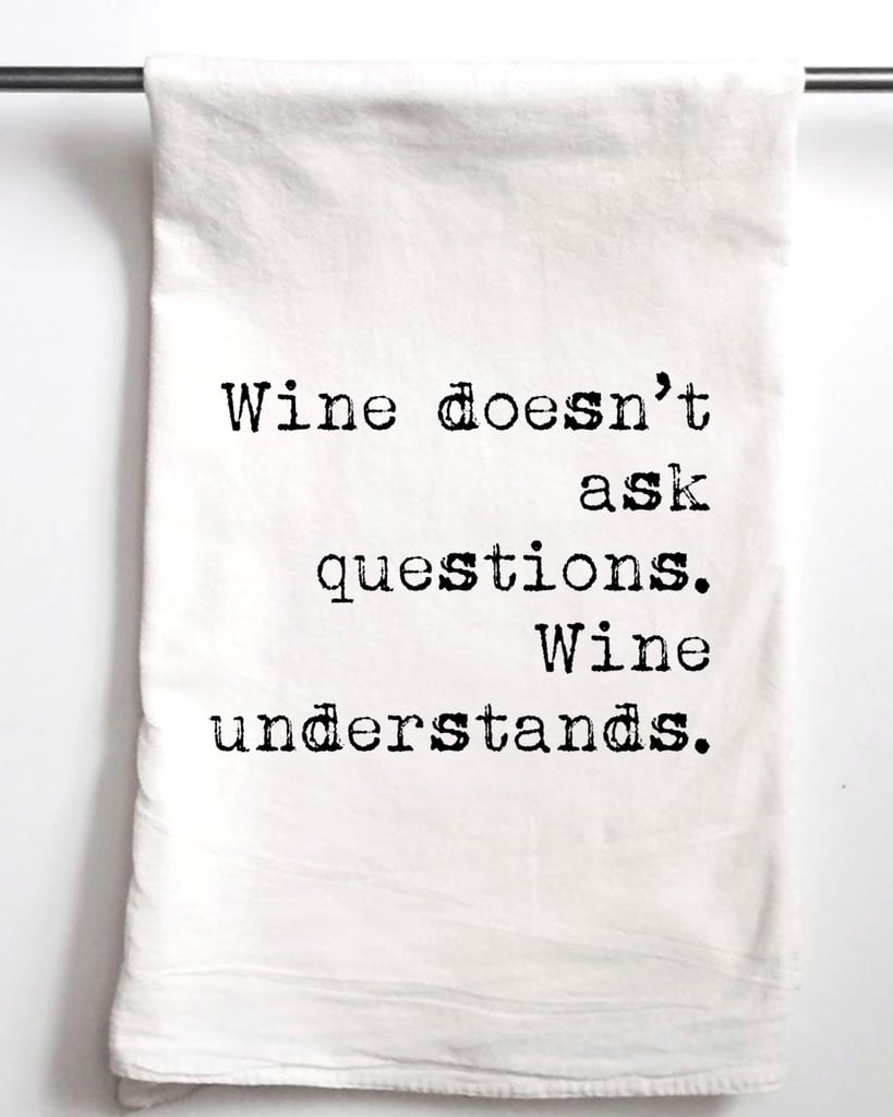 Wine Doesn\'t Ask Questions Kitchen Towel | Mother\'s Day Gifts For ...