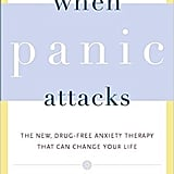 When Panic Attacks by Dr. David Burns