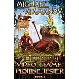 Video Game Plotline Tester (The Dark Herbalist, Book 1)