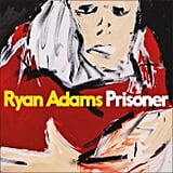 Ryan Adams — Prisoner