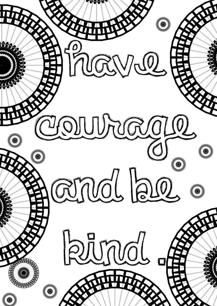 Get the coloring page: Have Courage