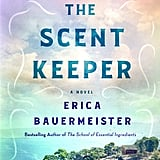 Feb. 2020 —The Scent Keeper by Erica Bauermeister