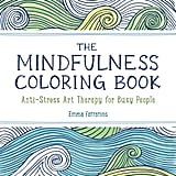 The Mindfulness Colouring Book: Anti-Stress Art Therapy for Busy People, $11.80