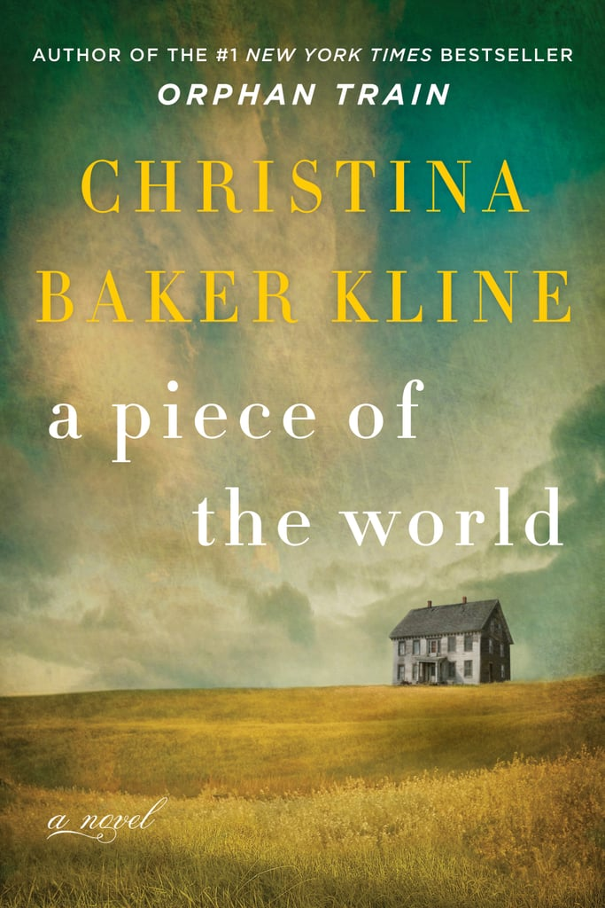 A Piece of the World by Christina Baker Kline, Out Feb. 21