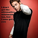 Chris Pine doesn't know too much about taxes, but he promises to make up for it.  Source: Ude's Food for Thought