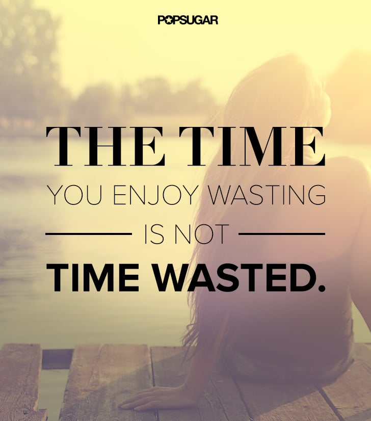 Best 50+ Do Not Waste Time Quotes