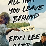 All That You Leave Behind by Erin Lee Carr