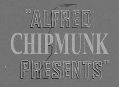 Alfred Chipmunk Presents...