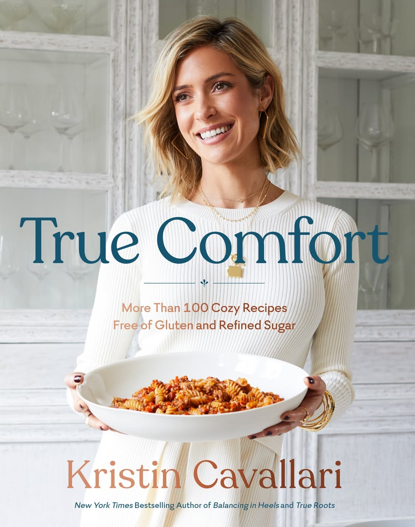 Kristin Cavallari True Comfort Cookbook Gluten-Free Recipes