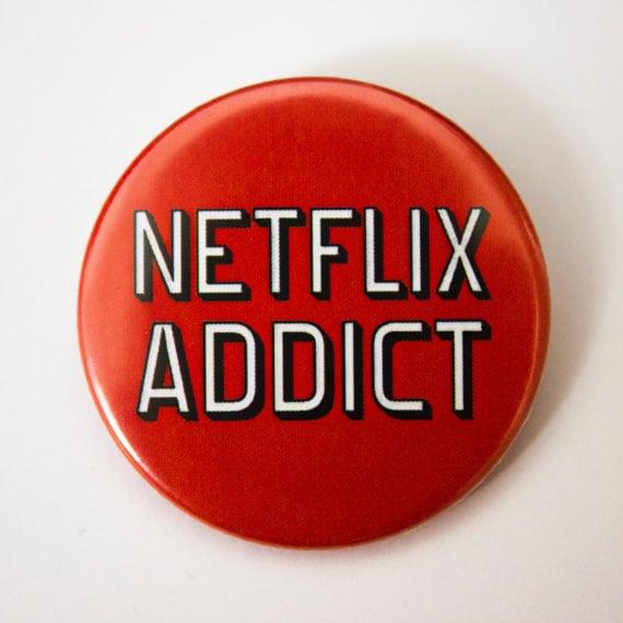 Netflix Addict Pin