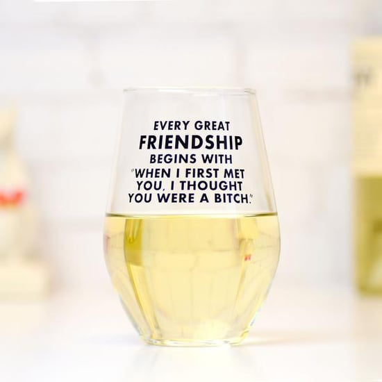 These Wine Glasses Have Relatable Drunk Sayings on Them