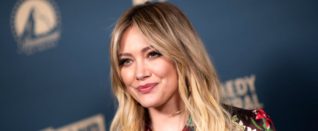 Hilary Duff Motherly Podcast Quotes About Being a Young Mom