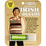 Instant Irish accent spray ($6)