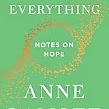 Almost Everything: Notes on Hope by Anne Lamott, out Oct. 16