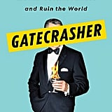 Gatecrasher by Ben Widdicombe