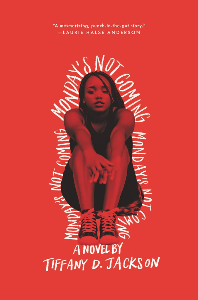Monday's Not Coming by Tiffany D. Jackson (Out May 22)