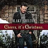 Cheers, It's Christmas, Blake Shelton