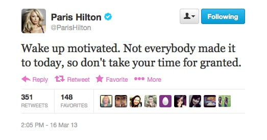 Another day, another inspirational quote from Paris Hilton.