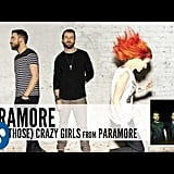 """(One of Those) Crazy Girls"" by Paramore"