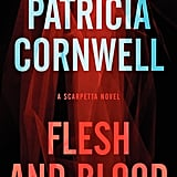 Flesh and Blood: A Scarpetta Novel