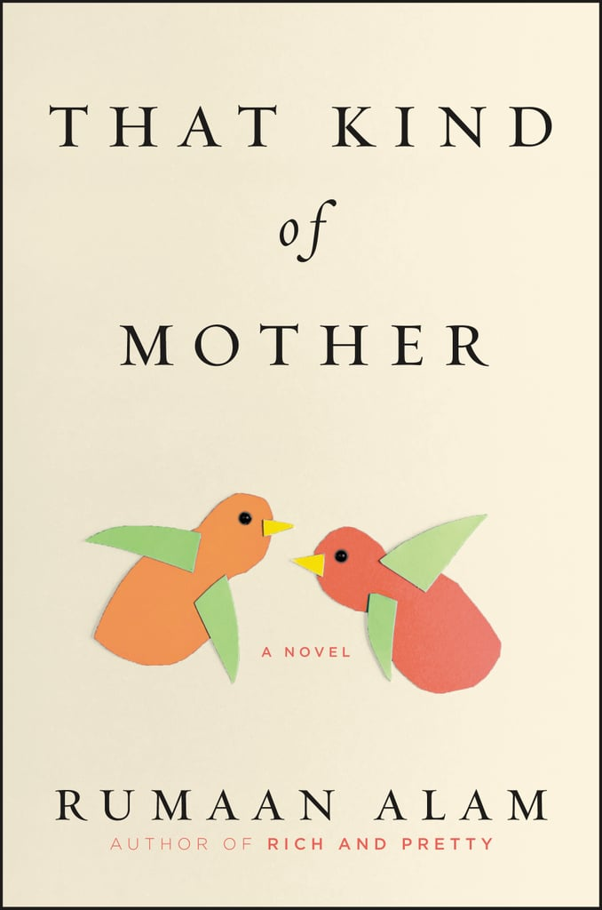 That Kind of Mother by Rumaan Alam, Out May 8
