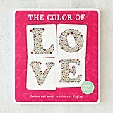 The Color Of Love: Letters and Words to Color and Display by Suzy Taylor ($17)