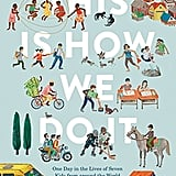 Ages 4-6: This Is How We Do It: One Day in the Lives of Seven Kids from around the World