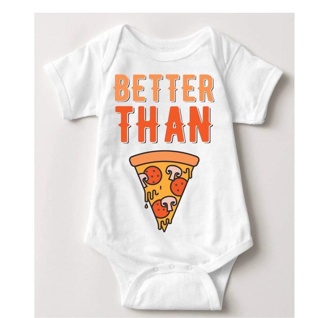 Better Than Pizza Onesie