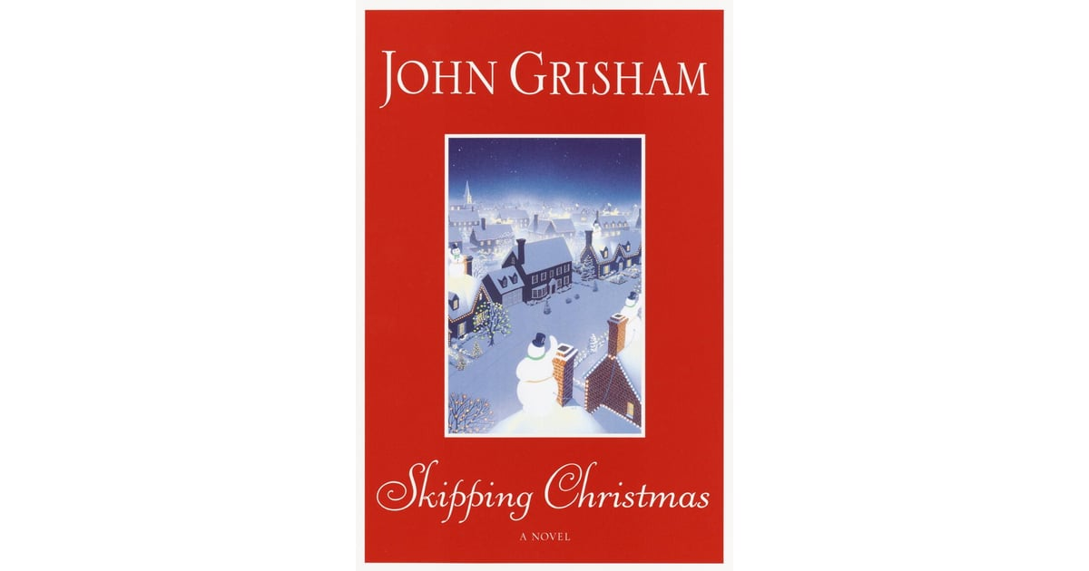 Skipping Christmas.Skipping Christmas 10 Novels Guaranteed To Put You In The