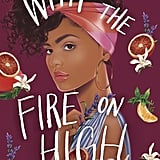 With the Fire on High by Elizabeth Acevedo (coming May 7)