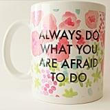 Do What You Are Afraid to Do