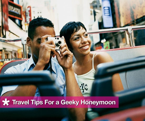 Geeky Honeymoon Travel Tips