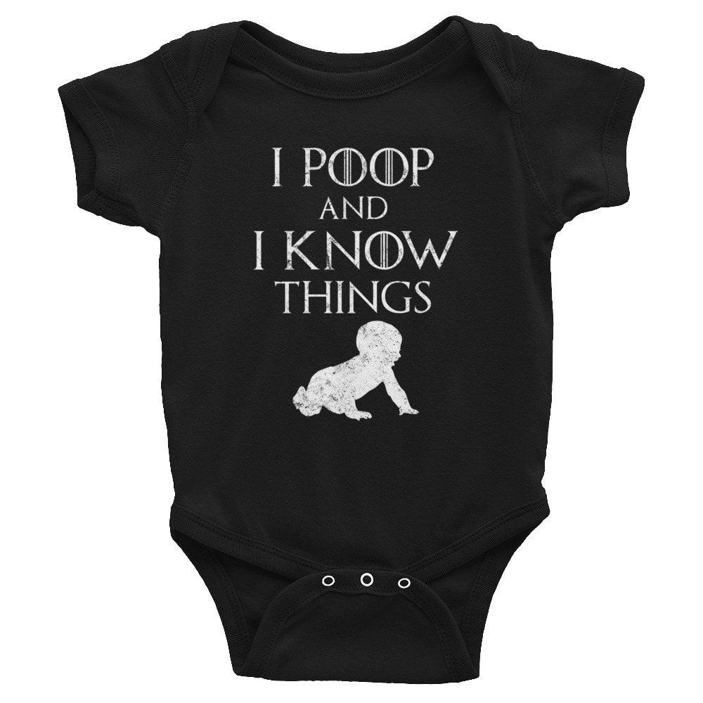 I Poop and I Know Things Onesie