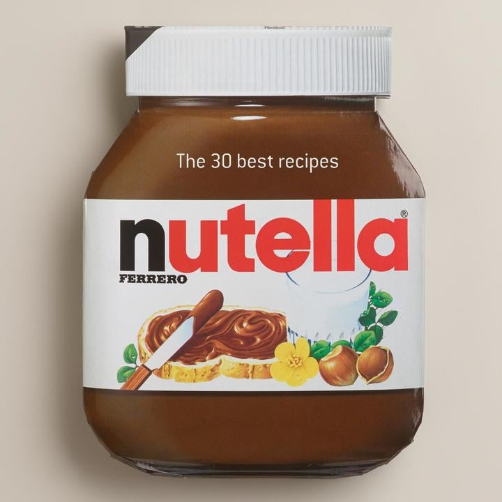 Cost Plus World Market Nutella: The 30 Best Recipes Cookbook ($13)