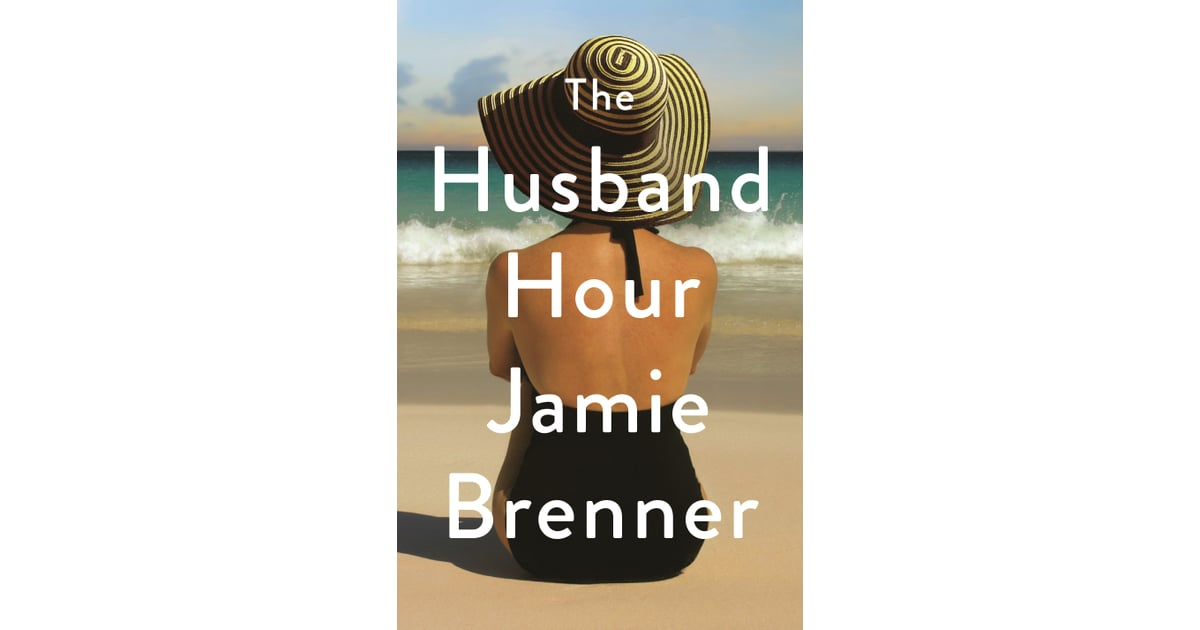 The Husband Hour by Jamie Brenner, Out April 24 | Best Spring Books ...